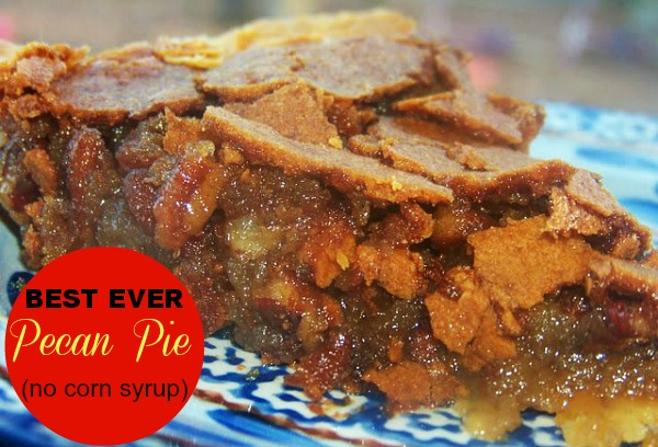 BEST EVER Pecan Pie (no corn syrup!)