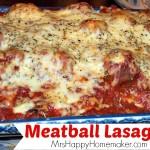 Meatball Lasagna   MrsHappyHomemaker.com