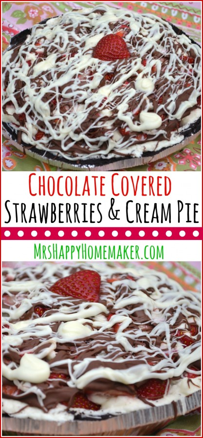 Chocolate Covered Strawberries & Cream Pie - one of my most favorite desserts in the whole wide world. It's absolutely phenomenal!! MUST TRY!!!!