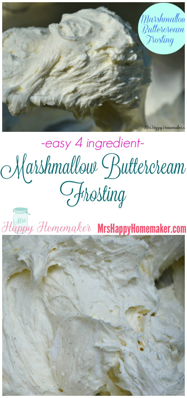 Homemade Marshmallow Buttercream Frosting - only 4 ingredients is all you need to make this and it's delicious on a variety of different cake flavors. | MrsHappyHomemaker.com @MrsHappyHomemaker #marshmallowbuttercream #marshmallowbuttercreamfrosting #marshmallowfrosting #marshmallow #frosting #dessert #easyrecipe