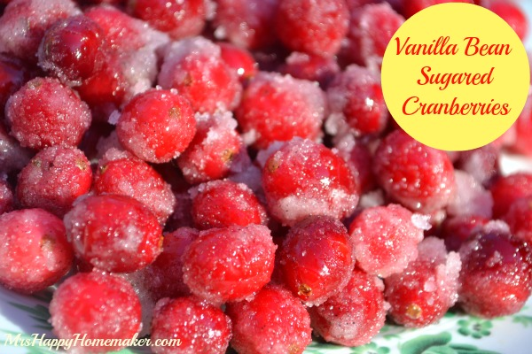 Vanilla Bean Sugared Cranberries - I can sit down in front of the TV & snack on these like candy. I just love them! Bonus points: you only need 3 ingredients plus water to make them! | MrsHappyHomemaker.com @thathousewife