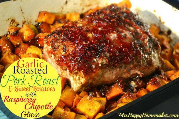 Garlic Roasted Pork Loin & Sweet Potatoes with Raspberry Chipotle Glaze