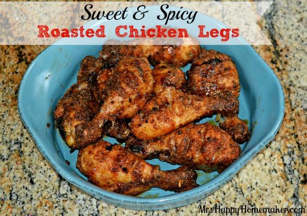 Sweet Spicy Roasted Chicken Legs Mrs Happy Homemaker