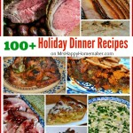 100+ Holiday Dinner Recipes – Perfect for Thanksgiving, Christmas, or Easter