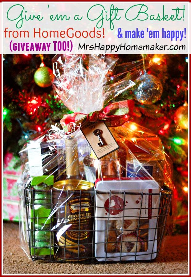 Make \'Em a Gift Basket – Plus a HomeGoods Giveaway! – Mrs Happy ...