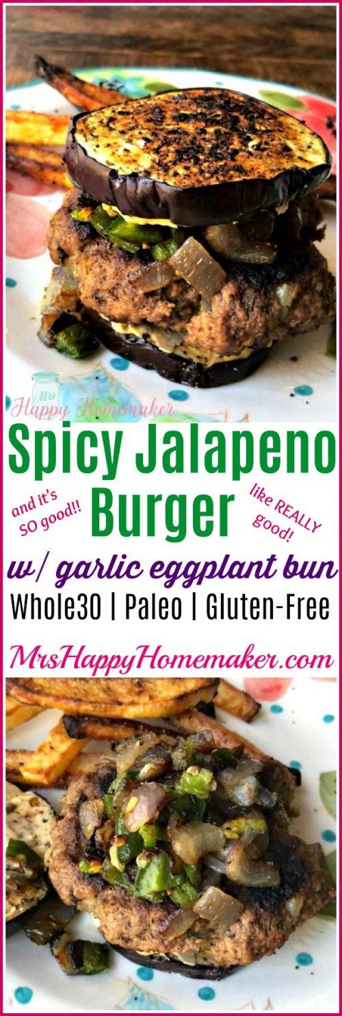 Jalapeno Burger with garlic crusted eggplant bun