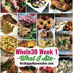 Whole30 Week 1 collage of what I ate at MrsHappyHomemaker.com
