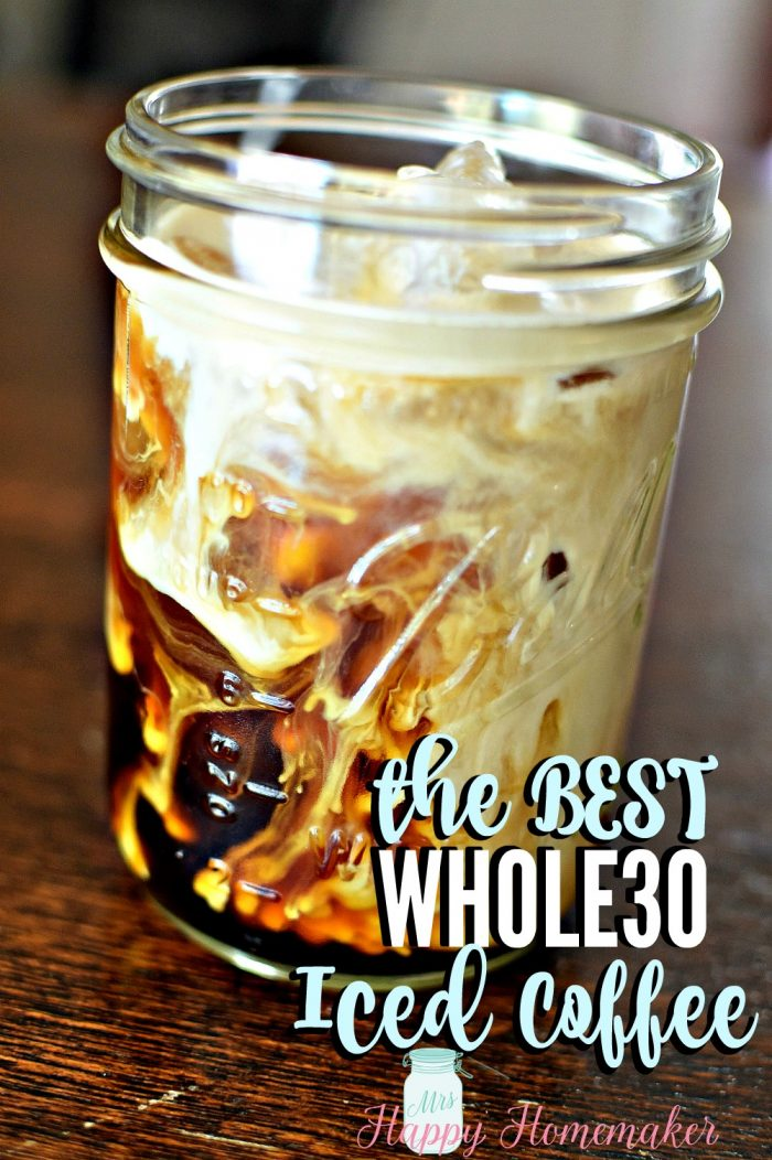 The BEST Whole30 Iced Coffee - sugar free, dairy free, soy free | MrsHappyHomemaker.com @mrshappyhomemaker