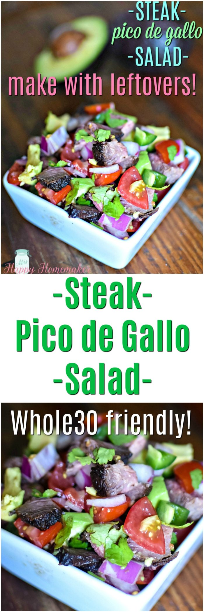 Steak Pico de Gallo Salad - this is a great way to use up any leftover steak, even a small amount. You can also use leftover shrimp or chicken. This recipe is so easy, super fresh & light, and it's Whole30 friendly. | MrsHappyHomemaker.com