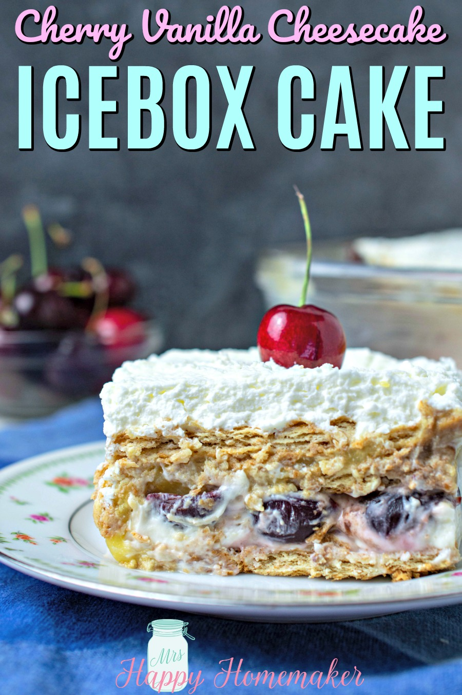 No Bake Cherry Vanilla Cheesecake Icebox Cake