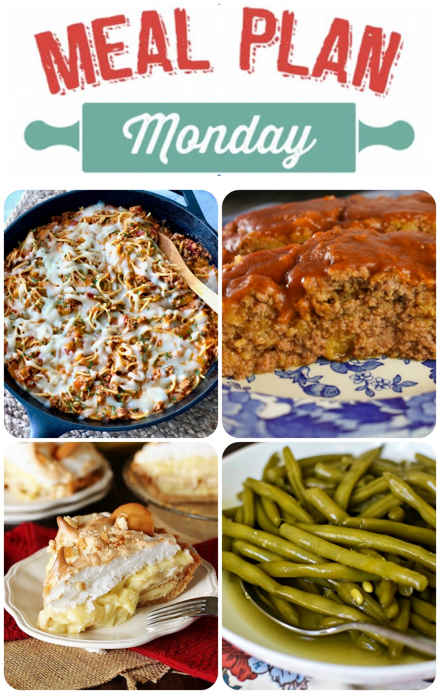 meal plan Monday collage with meatloaf, green beans, pasta, and pie