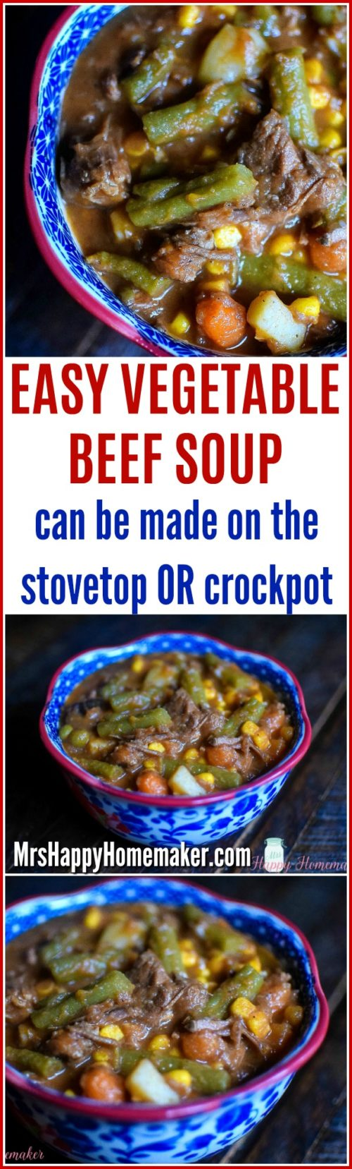 Easy Vegetable Beef Soup - can be made on the stovetop or in the crockpot and it's soooo good! | MrsHappyHomemaker.com @MrsHappyHomemaker