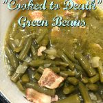 Mama's Cooked to Death Green Beans with Bacon