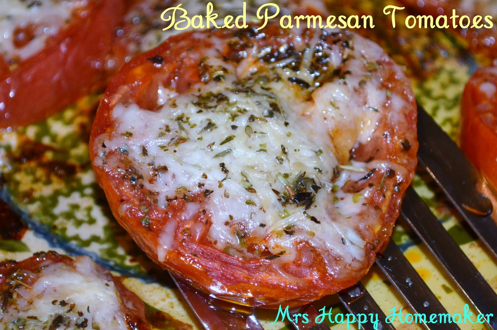 Baked Parmesan Tomatoes - Mrs Happy Homemaker